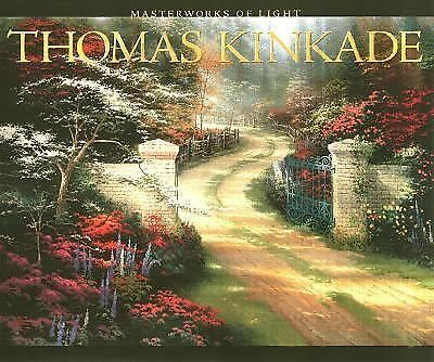 Thomas Kinkade: Masterworks of Light by Thomas Kinkade