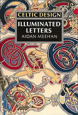 Celtic Design: Illuminated Letters, Aidan Meehan, Good Condition, Book