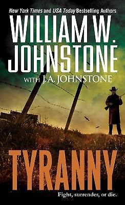 Tyranny by Johnstone, William W., Johnstone, J.A.