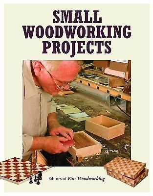 Small Woodworking Projects (The Best of Fine Woodworking) by Fine Woodworking