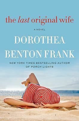 The Last Original Wife: A Novel, Frank, Dorothea Benton