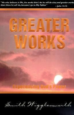 Greater Works by WIGGLESWORTH SM