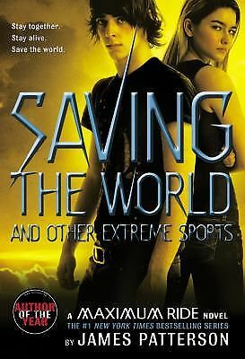 Saving the World: A Maximum Ride Novel (Book 3), Patterson, James