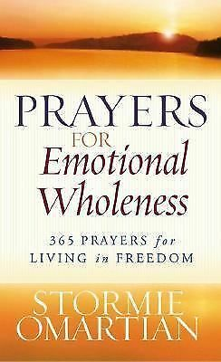 Prayers for Emotional Wholeness: 365 Prayers for Living in Freedom by Omartian,