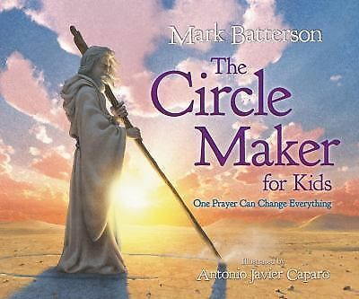 The Circle Maker for Kids: One Prayer Can Change Everything by Batterson, Mark