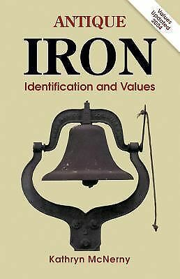 Antique Iron: Identification and Values, Kathryn McNerney