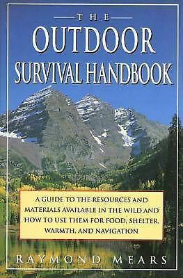 The Outdoor Survival Handbook: A Guide To The Resources & Material Available In