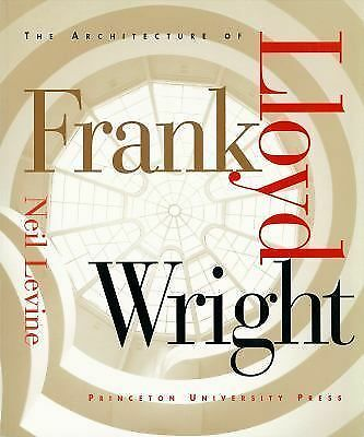 The Architecture of Frank Lloyd Wright by Levine, Neil
