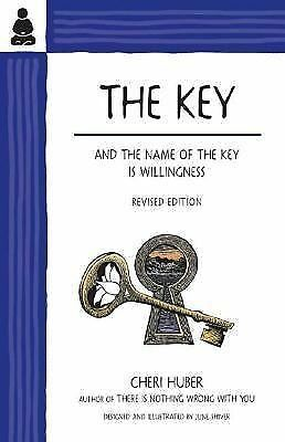 The Key: And the Name of the Key Is Willingness, Huber, Cheri, Good Condition, B