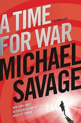 A Time for War: A Thriller by Savage, Michael