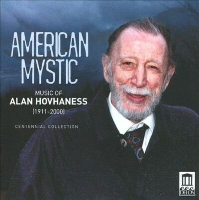 American Mystic - Music of Alan Hovhaness - Centennial Collection by