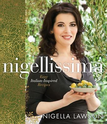 Nigellissima - Easy Italian-Inspired Recipes, Lawson, Nigella, Good Book