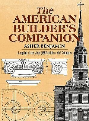 The American Builder's Companion by Benjamin Asher
