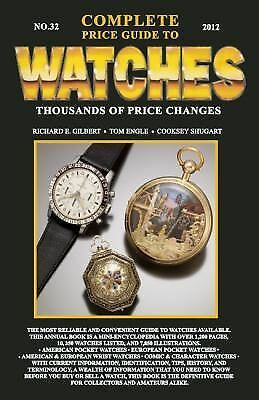 Complete Price Guide to Watches 2012 Gilbert, Richard E., Engle, Tom
