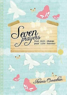 Seven Prayers That Will Change Your Life Forever, Omartian, Stormie