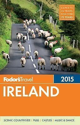 Fodor's Ireland 2015 (Full-color Travel Guide) by Fodor's