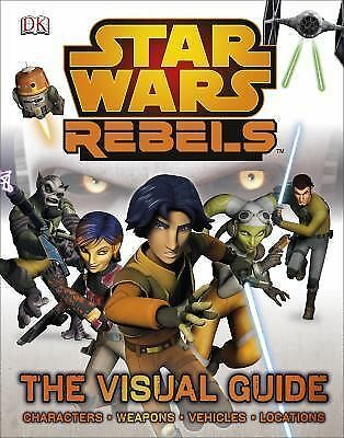 Star Wars Rebels The Visual Guide by Adam Bray