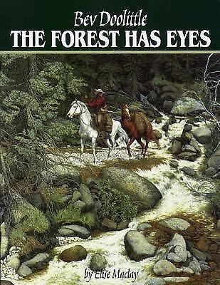 The Forest Has Eyes by Bev Doolittle, Elise MacLay