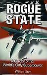 Rogue State: A Guide to the World's Only Superpower, Blum, William, Good Conditi