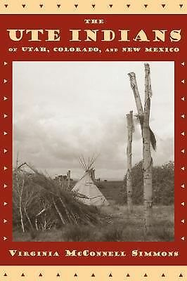The Ute Indians of Utah, Colorado, and New Mexico by Simmons, Virginia McConnel