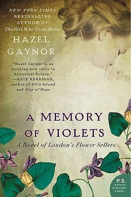 A Memory of Violets: A Novel of London's Flower Sellers by Gaynor, Hazel