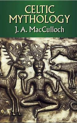 Celtic Mythology (Celtic, Irish) by MacCulloch, John Arnott