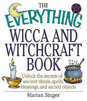 The Everything Wicca and Witchcraft Book: Unlock the Secrets of Ancient Rituals