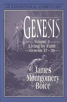 Genesis: An Expositional Commentary, Vol. 3: Genesis 37-50 by Boice, James Mont