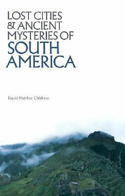 Lost Cities of South America (Lost Cities Series), Last, First, Childress, David