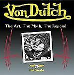 Von Dutch: The Art, The Myth, The Legend by Ganahl, Pat