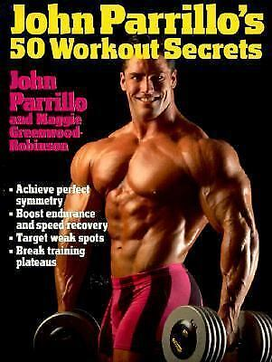 John Parrillo's 50 Workout Secrets by Parillo, J.