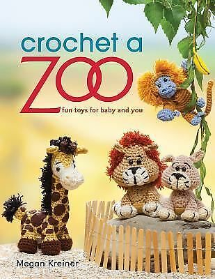 Crochet a Zoo: Fun Toys for Baby and You, Kreiner, Megan