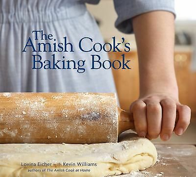 The Amish Cook's Baking Book, Eicher, Lovina, Williams, Kevin