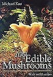 100 Edible Mushrooms by Kuo, Michael