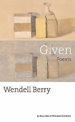 Given: Poems, Berry, Wendell