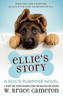 Ellie's Story: A Dog's Purpose Novel by Cameron, W. Bruce