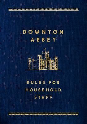 Downton Abbey: Rules for Household Staff by