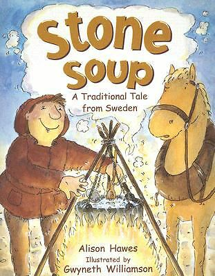 Stone Soup: A Traditional Tale from Sweden, Alison Hawes, Good Book