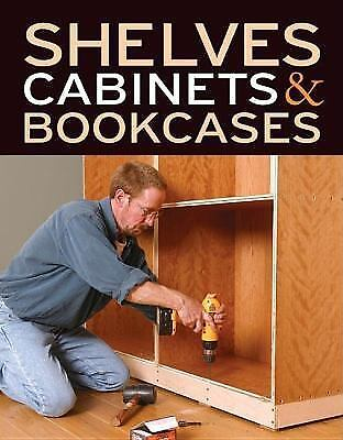 Shelves, Cabinets & Bookcases by Editors of Fine Woodworking