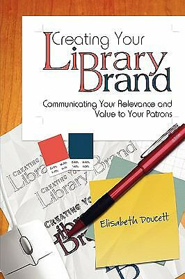 Creating Your Library Brand, Elisabeth Doucett, Good Condition, Book