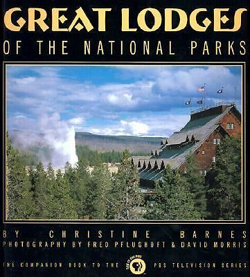 Great Lodges of the National Parks: The Companion Book to the PBS Television Se