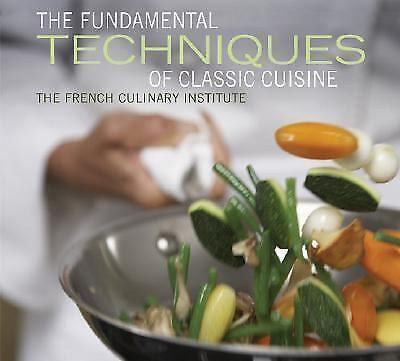 Fundamental Techniques of Classic Cuisine by French Culinary Institute