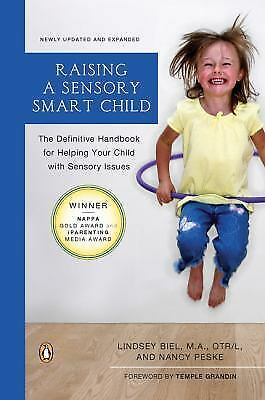 Raising a Sensory Smart Child: The Definitive Handbook for Helping Your Child w
