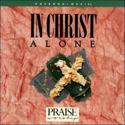 In Christ Alone by Hosanna Music