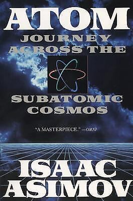 Truman Talley: Atom : Journey Across the Subatomic Cosmos by Isaac Asimov (1992,