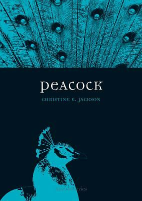 Peacock (Reaktion Books - Animal), Jackson, Christine E., Good Condition, Book
