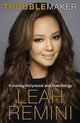 Troublemaker: Surviving Hollywood and Scientology, Paley, Rebecca, Remini, Leah,