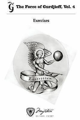 The Force of Gurdjieff, Vol. 4: Exercises (Volume 4), George, Gurdjieff, Good Co