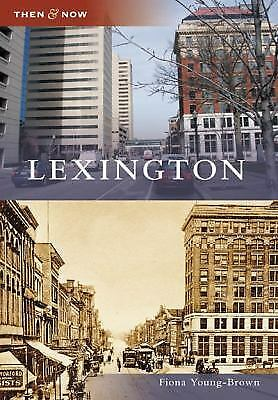 Lexington (Then and Now: Kentucky), Young-Brown, Fiona, Good Condition, Book