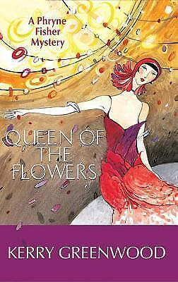 Queen of the Flowers : a Phryne Fisher mystery, Greenwood, Kerry, Good Condition